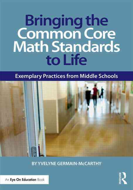 Bringing the Common Core Math Standards to Life By Germain-McCarthy, Yvelyne